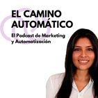 El Camino Automático. El Podcast de Marketing y Au