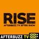 Rise S:1 | Pilot E:1 | AfterBuzz TV AfterShow