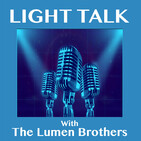 "LIGHT TALK Episode 156 - ""Our Epic 3rd Anniversary Show... with Jeff Ravitz"""