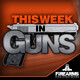 This Week In Guns-314 – Rabble Rousing With A Knight
