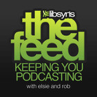 The Feed: The Official Libsyn Podcast | Podcast St