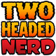 Two-Headed Nerd #537: Hard, Thick Blacks