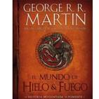 George R. R. Martin - El Mundo de Hielo y Fuego
