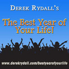 Derek Rydall's Best Year of Your Life! Cutting-edg