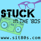 Stuck in the '80s Episode 220 (1.6.11)