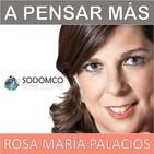 A Pensar Más con Rosa María Palacios [17/09/19]