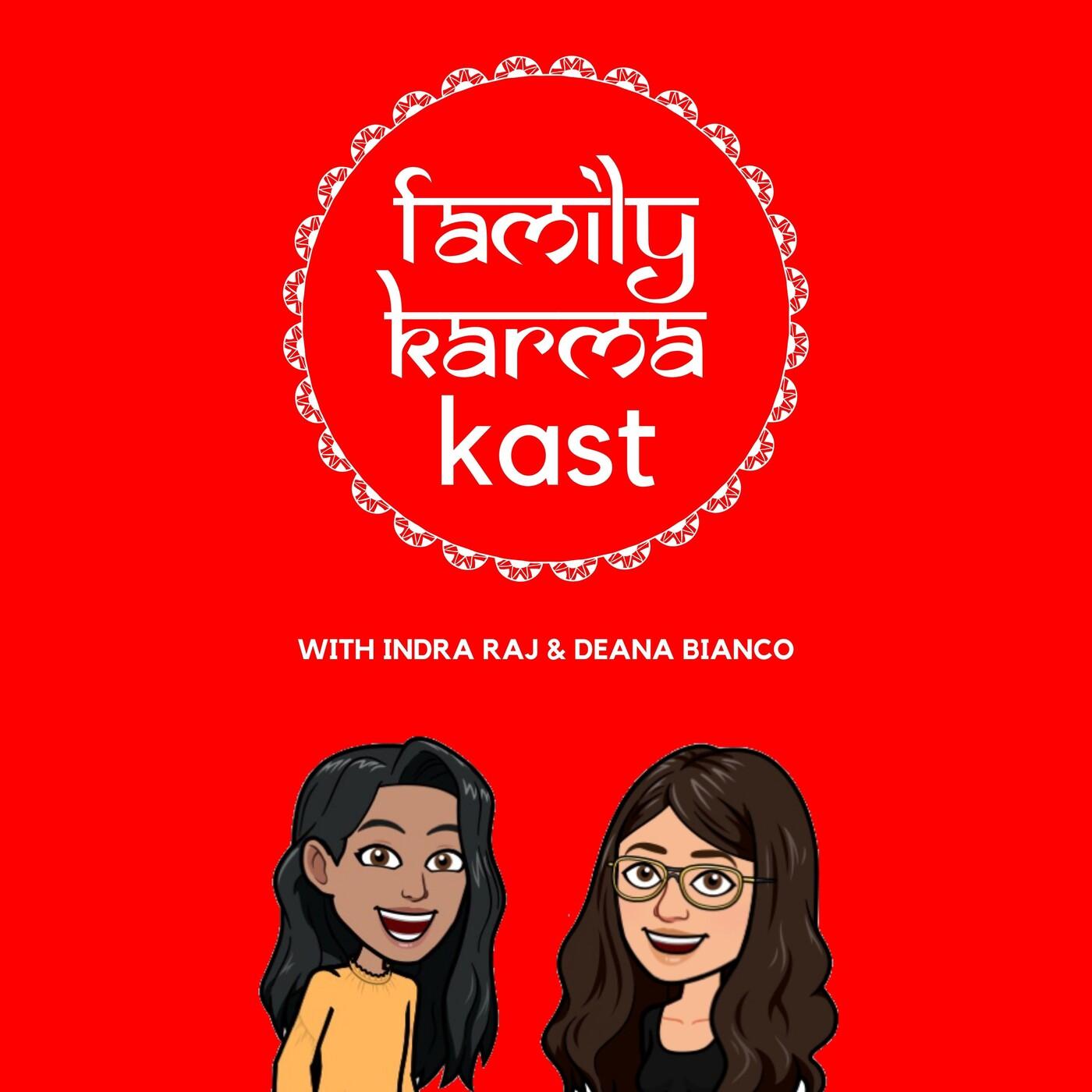 13. Family Karma Kast relaunch!