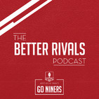 The Better Rivals 49ers Podcast