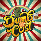DumbCast 18 - 2020 e ainda tem gente que…