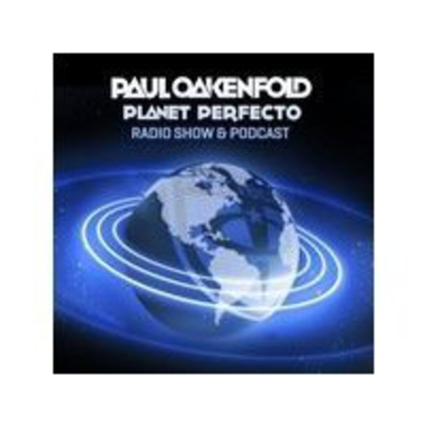 Podcast Planet Perfecto Podcast ft. Paul Oakenfold