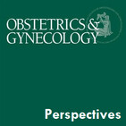 Obstetrics & Gynecology: Perspectives