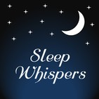 Sleep Whispers - for ASMR, Relaxation, Insomnia, A