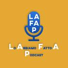 LAFAP - Lo Abbiamo Fatto A Podcast