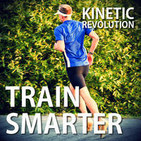 Train Smarter - Kinetic Revolution Podcast