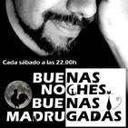 BUENAS NOCHES, BUENAS MADRUGADAS