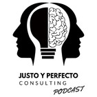 Justo y Perfecto Consulting - Podcast