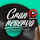 GRAN RESERVA con Marcos Magán