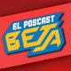 El Poscast Beta #416: Especial Dragon Ball