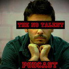 The No Talent Podcast