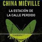 China Miéville - La Estación de la Calle Perdido