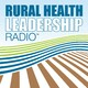 209: A Special Episode or Rural Health Leadership Radio: 4th Anniversary