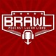 Brawl Podcast #51
