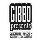 Gibbo Presents - Dancehall, Reggae & Sound System