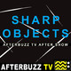Sharp Objects S:1 | Dodd Vickers guests on Falling E:7 | AfterBuzz TV AfterShow