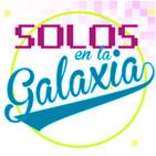 Solos En La Galaxia (Podcast)