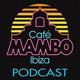 Cafe Mambo Ibiza - Mambo Radio #041 (ft. Jason Bye)