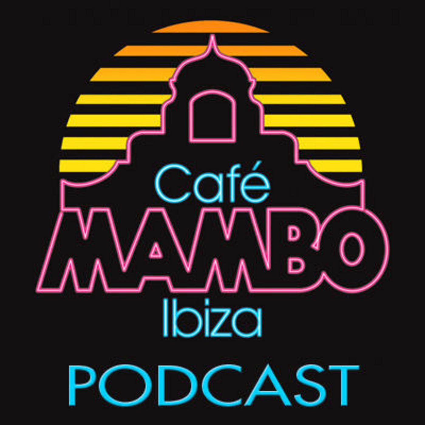 Cafe Mambo Ibiza - Mambo Radio #032 (ft. Sam Divine Guest mix from Defected Ibiza closing party)