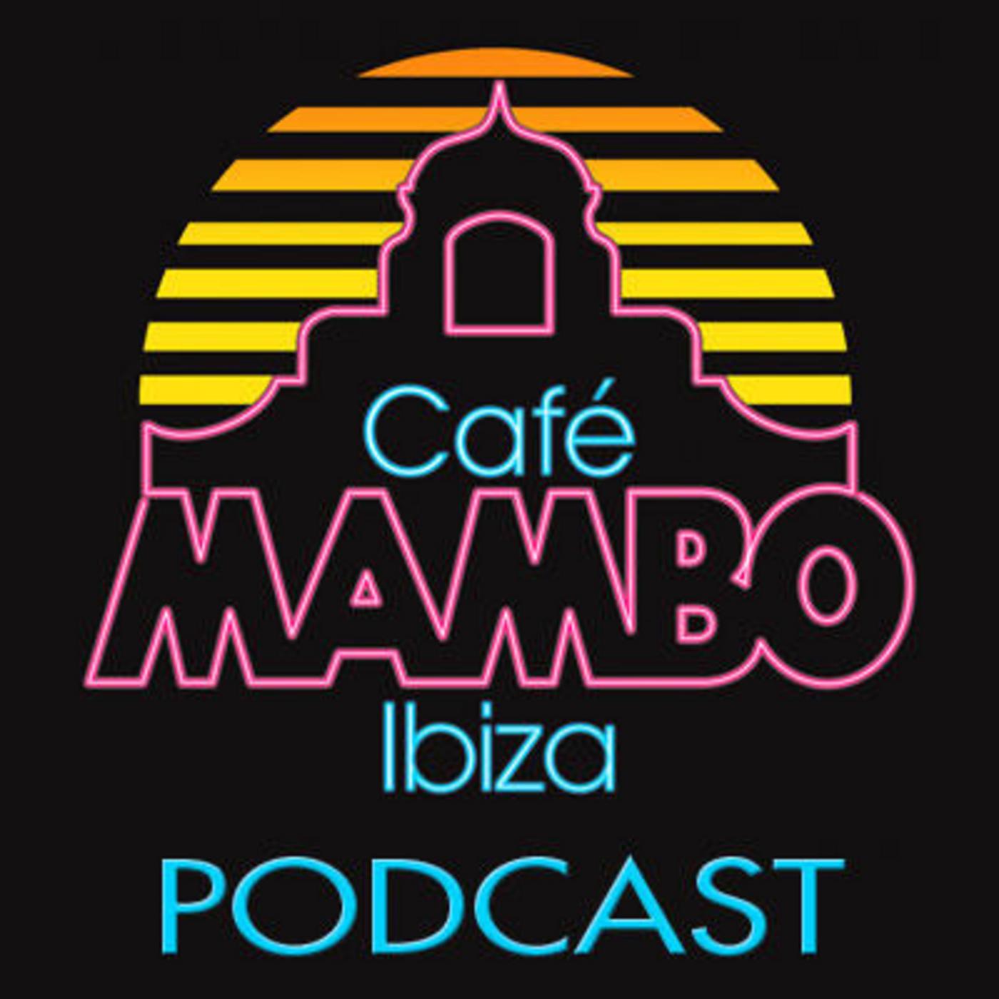 Cafe Mambo Ibiza - Mambo Radio #031 (ft. Mambo Brothers' closing set from Hi! Ibiza Sundays)