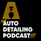 Auto Detailing Podcast | Making You A Better Detai