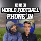 World Football Phone-in World Cup Special – Friday