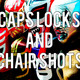 Caps Locks and Chair Shots Podcast: Season 4: Episode 1: We are cashing in!