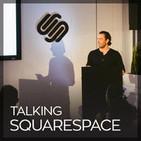 Talking Squarespace