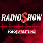 SOLOWRESTLING Radio Show 94: The Return.. of Ultimate Warrior