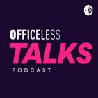 Os escritórios vão acabar? | Officeless Talks #012