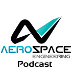 Aerospace Engineering Podcast