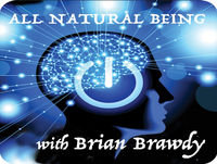 Brian Brawdy - All Natural Being ep 437