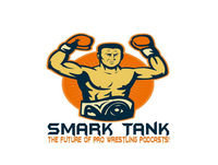 "Smark Tank Episode 70 ""Can we just try a little harder?"""