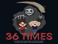 36 Times Episode 41. Who Killed Annie Mae and Animals Misbehaving