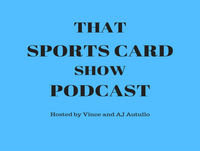 That Sports Card Show-Episode 38
