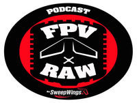 FPV RAW podcast - I was outside