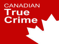 Canadian True Crime Podcast