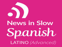 Advanced Spanish Latino - 110 - International news from a Spanish perspective