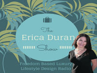 The Erica Duran Show | Freedom Based Luxury Lifest