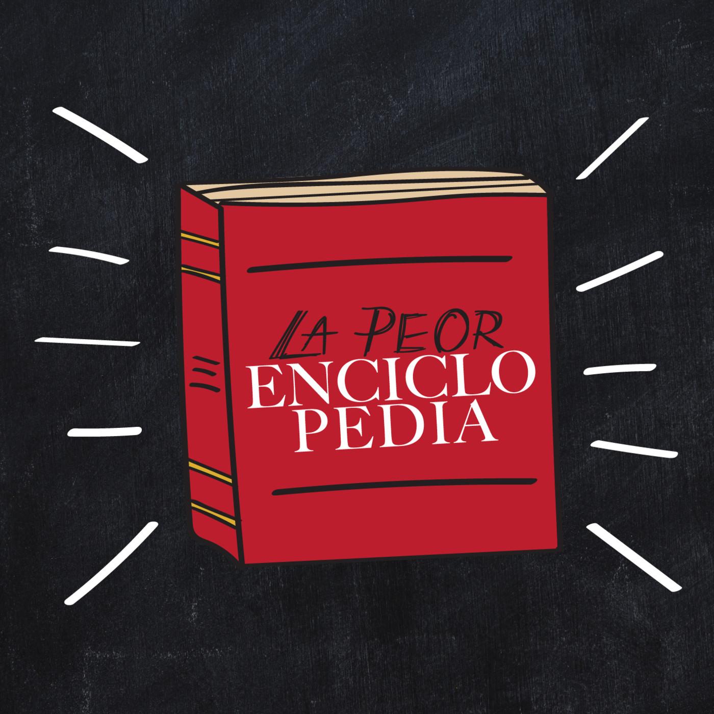 Escucha La Peor Enciclopedia Ivoox