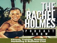 Rachel Holmes' Podcast Interview with Fitness Industry Legend Steve Barrett