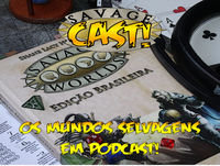Savagecast – Episódio 44 – O Que é RPG e o Papel Selvagem de Mestre de Jogo – Parte 2: Segundo RPGs Modernos